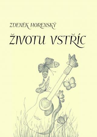Životu vstříc - Horenský Zdeněk [E-kniha]